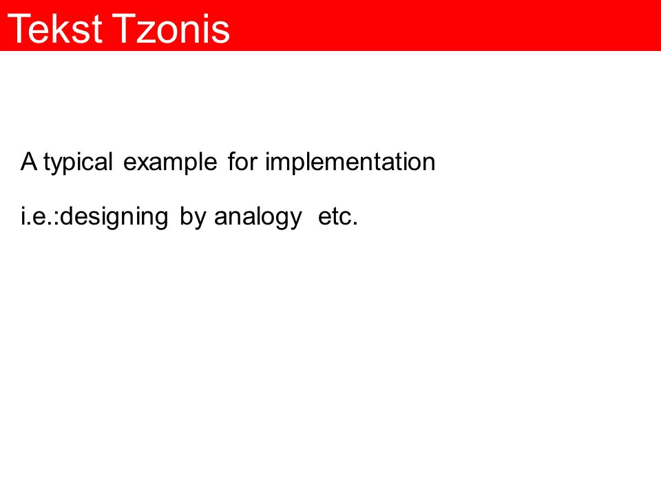 Tekst Tzonis A typical example for implementation i.e.:designing by analogy etc.