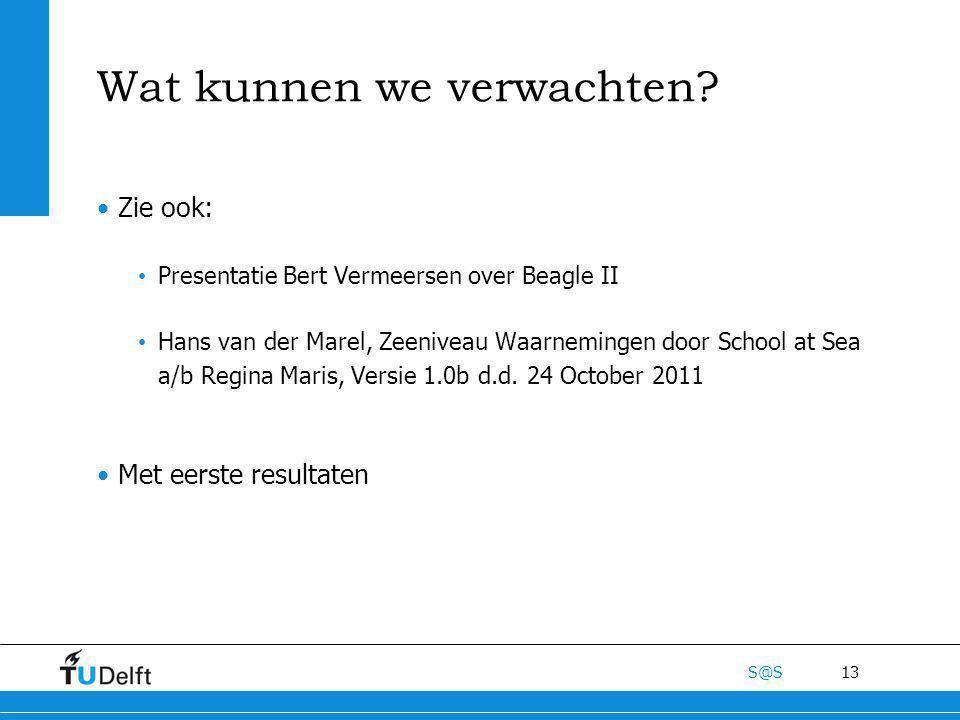 13 S@S Wat kunnen we verwachten? Zie ook: Presentatie Bert Vermeersen over Beagle II Hans van der Marel, Zeeniveau Waarnemingen door School at Sea a/b