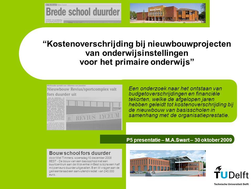 """""""Kostenoverschrijding bij nieuwbouwprojecten van onderwijsinstellingen voor het primaire onderwijs"""" Een onderzoek naar het ontstaan van budgetoverschr"""