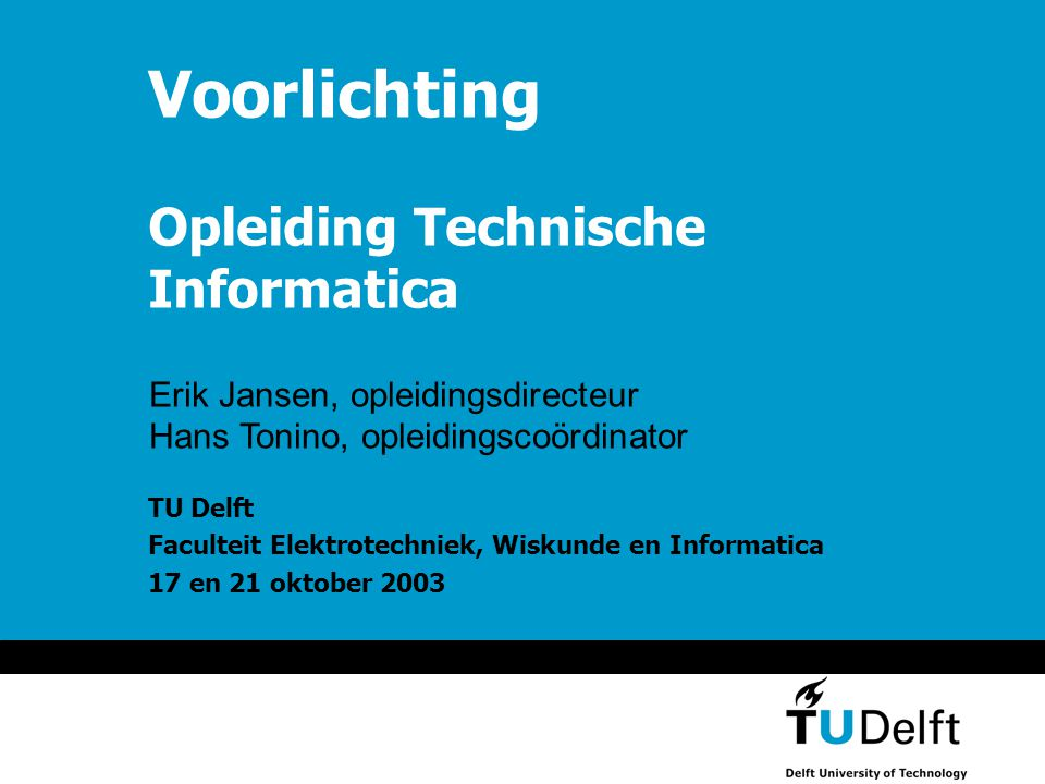 17 oktober 2003 12 Najaarsvoorlichting TI Bachelor-master-varianten Bachelor Softwaretechnologie (ST) Media & Kennistechnologie (MKT) Master Computer Engineering (CE met ET) Computer Science (CS = ST) Media and Knowledge Engineering (MKE)