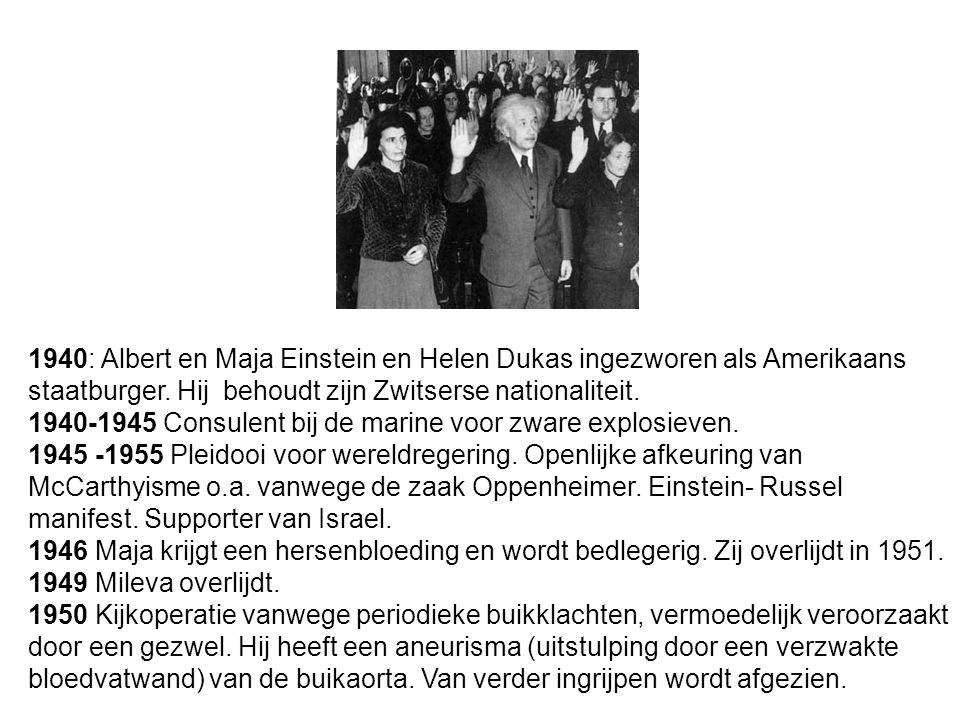 1940: Albert en Maja Einstein en Helen Dukas ingezworen als Amerikaans staatburger.