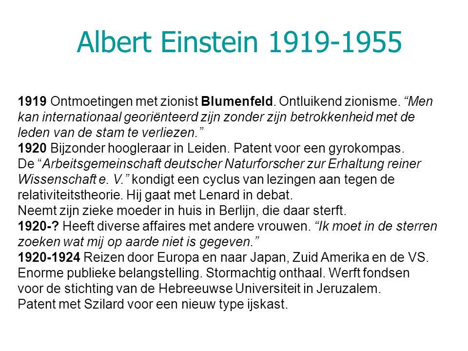Albert Einstein 1919-1955 1919 Ontmoetingen met zionist Blumenfeld.