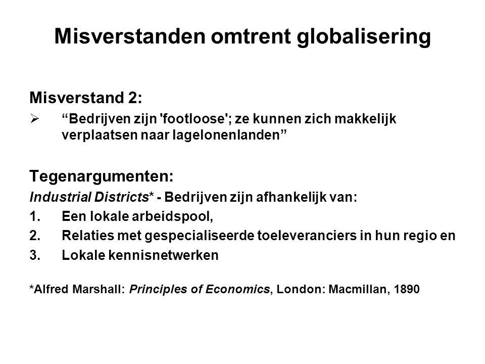 """Misverstanden omtrent globalisering Misverstand 2:  """"Bedrijven zijn 'footloose'; ze kunnen zich makkelijk verplaatsen naar lagelonenlanden"""" Tegenargu"""