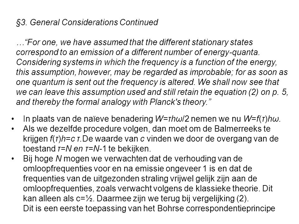 "§3. General Considerations Continued …""For one, we have assumed that the different stationary states correspond to an emission of a different number o"