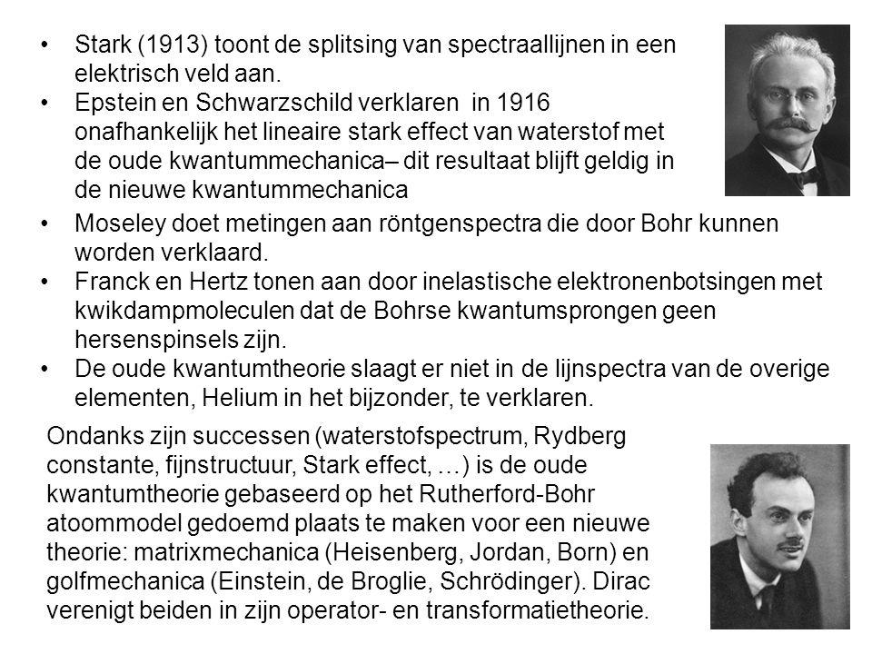 Stark (1913) toont de splitsing van spectraallijnen in een elektrisch veld aan. Epstein en Schwarzschild verklaren in 1916 onafhankelijk het lineaire