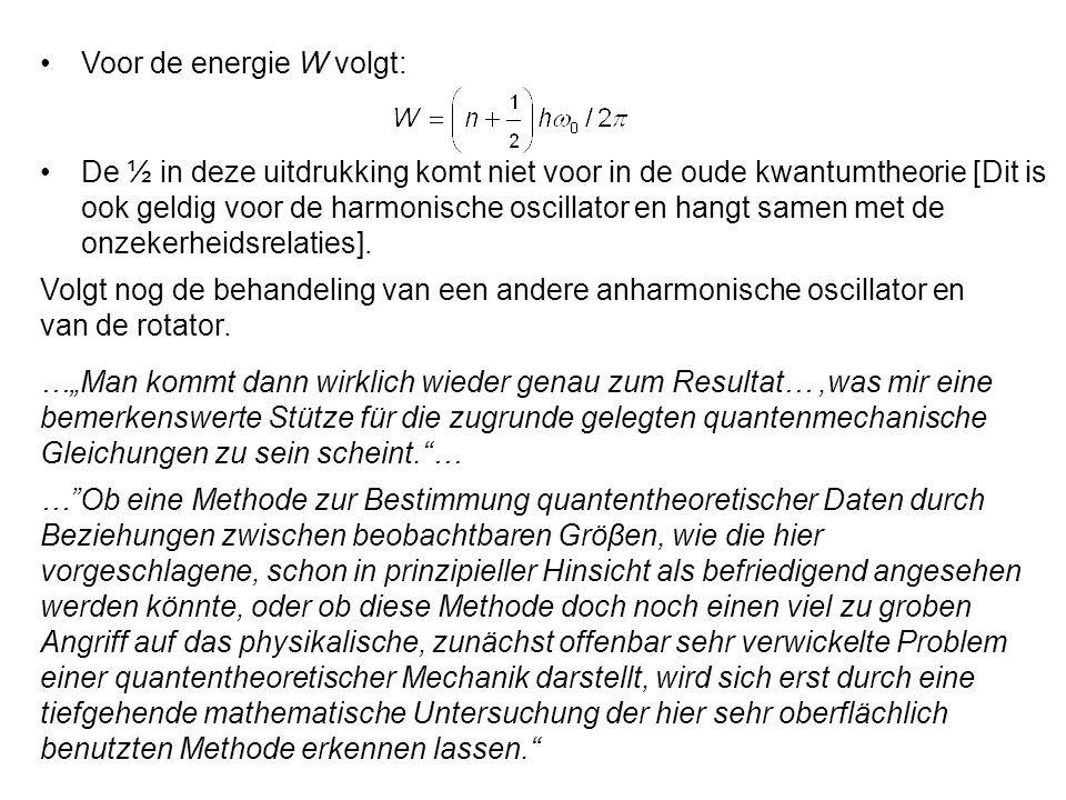 Volgt nog de behandeling van een andere anharmonische oscillator en van de rotator.