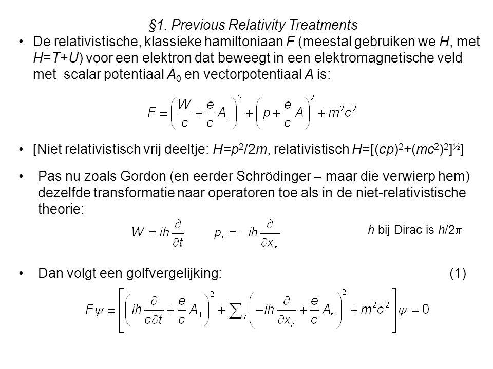 §1. Previous Relativity Treatments De relativistische, klassieke hamiltoniaan F (meestal gebruiken we H, met H=T+U) voor een elektron dat beweegt in e