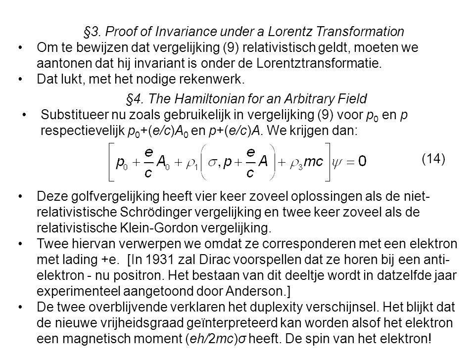 §3. Proof of Invariance under a Lorentz Transformation Om te bewijzen dat vergelijking (9) relativistisch geldt, moeten we aantonen dat hij invariant