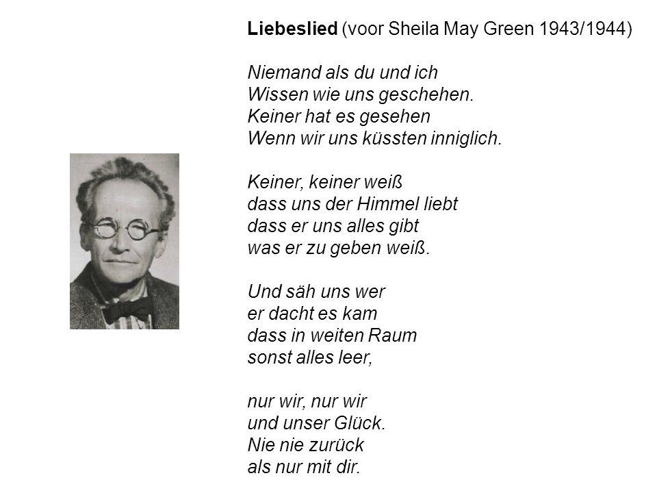 Liebeslied (voor Sheila May Green 1943/1944) Niemand als du und ich Wissen wie uns geschehen.