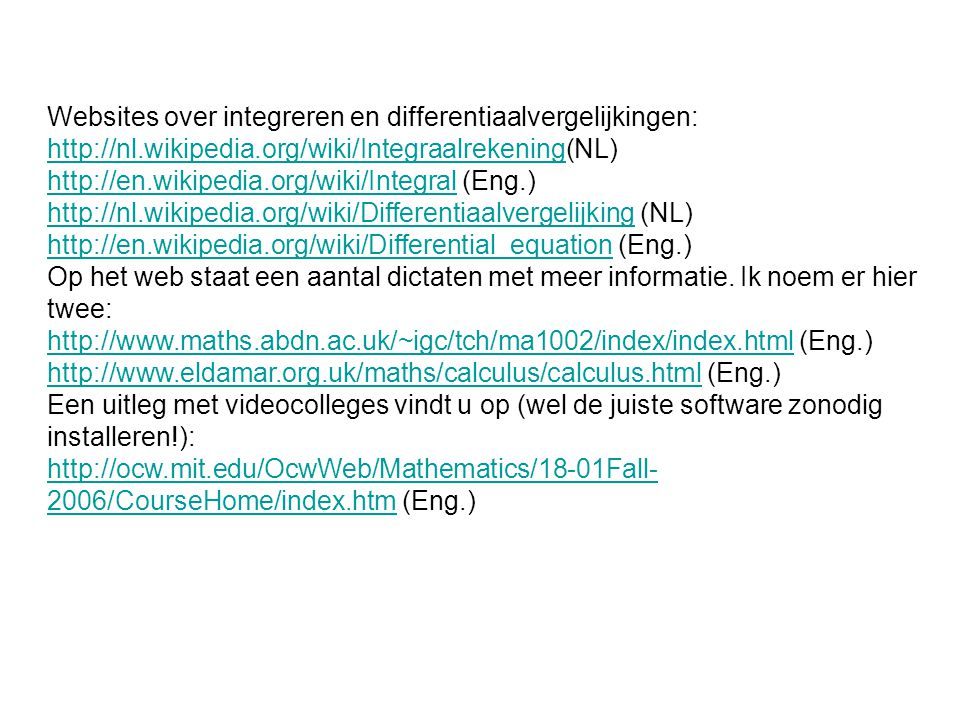 Websites over integreren en differentiaalvergelijkingen: http://nl.wikipedia.org/wiki/Integraalrekeninghttp://nl.wikipedia.org/wiki/Integraalrekening(