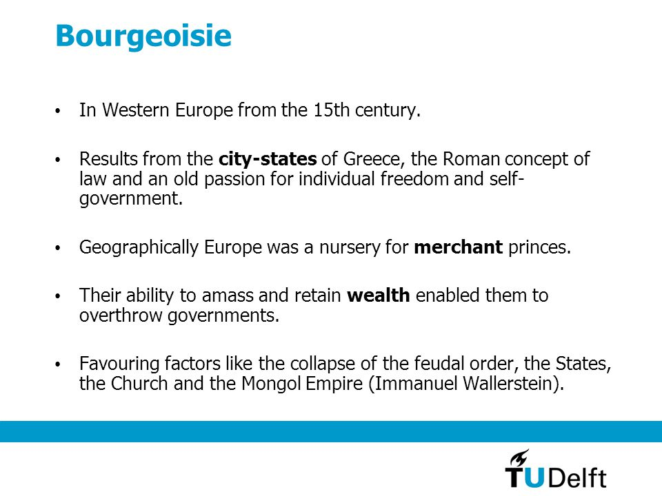 Bourgeoisie In Western Europe from the 15th century.