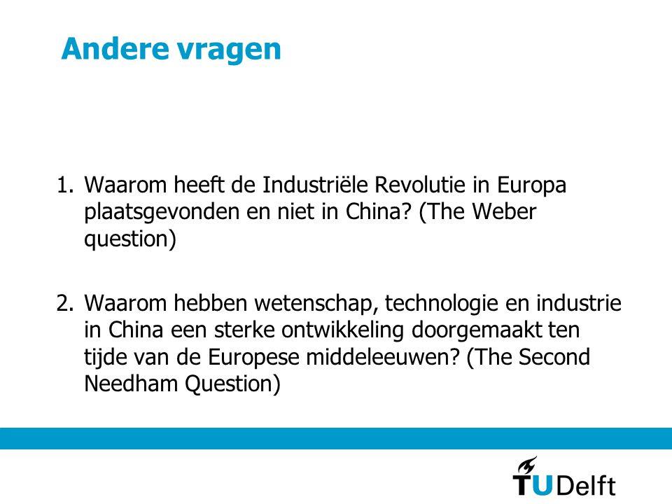 Andere vragen 1.Waarom heeft de Industriële Revolutie in Europa plaatsgevonden en niet in China.