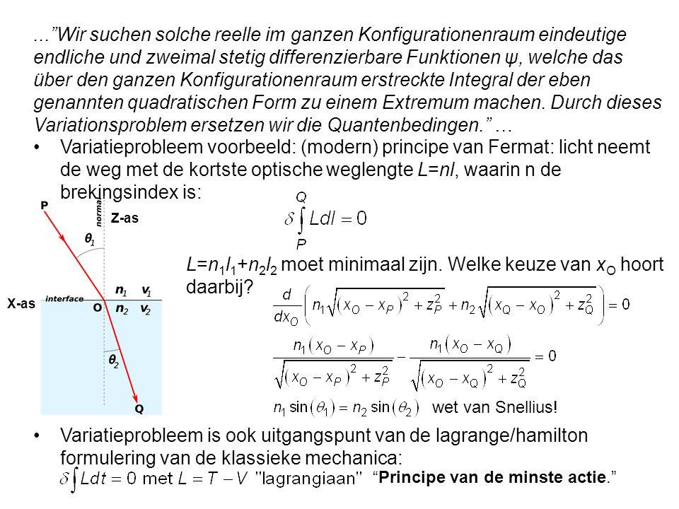 ... Wir suchen solche reelle im ganzen Konfigurationenraum eindeutige endliche und zweimal stetig differenzierbare Funktionen ψ, welche das über den ganzen Konfigurationenraum erstreckte Integral der eben genannten quadratischen Form zu einem Extremum machen.