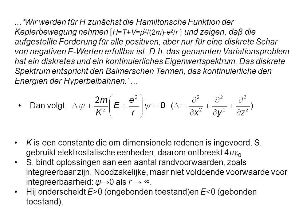 Dan volgt: K is een constante die om dimensionele redenen is ingevoerd. S. gebruikt elektrostatische eenheden, daarom ontbreekt 4πε 0 S. bindt oplossi