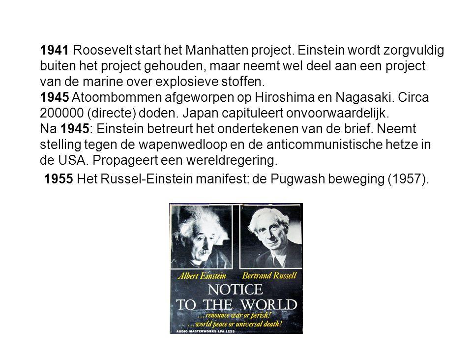 1941 Roosevelt start het Manhatten project. Einstein wordt zorgvuldig buiten het project gehouden, maar neemt wel deel aan een project van de marine o