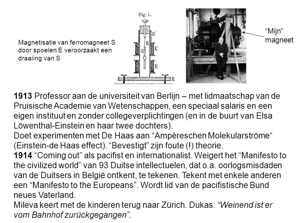 1913 Professor aan de universiteit van Berlijn – met lidmaatschap van de Pruisische Academie van Wetenschappen, een speciaal salaris en een eigen instituut en zonder collegeverplichtingen (en in de buurt van Elsa Löwenthal-Einstein en haar twee dochters).