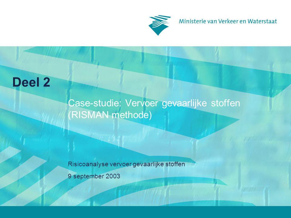 9 september 2003 Risicoanalyse vervoer gevaarlijke stoffen Deel 2 Case-studie: Vervoer gevaarlijke stoffen (RISMAN methode)