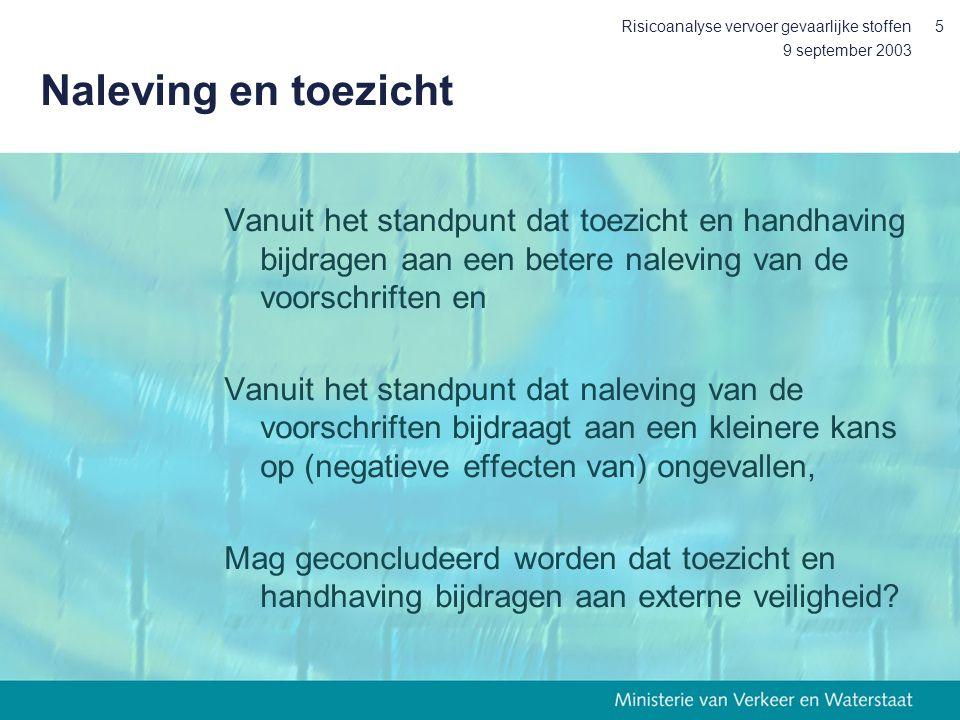9 september 2003 Risicoanalyse vervoer gevaarlijke stoffen46 Discussie Risicoanalyse is een belangrijke, zo niet de belangrijkste pijler in het inspectieprogramma (meten is weten) Niet alleen de ongevalsfrequenties zijn belangrijk, maar nog meer de oorzaken als het gaat om inzicht in externe veiligheid (normen) Zonder goed inzicht in het nalevingsgedrag van de doelgroep worden inspectie- inspanningen, hoe goed ook bedoeld, ondermijnd (wie waarop aanpakken).