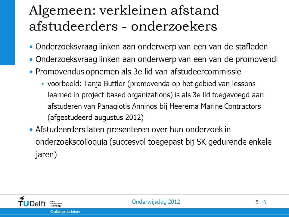 5 | 8 28-7-2014 Challenge the future Delft University of Technology 28-7-2014 Challenge the future Delft University of Technology Onderwijsdag 2012 Al