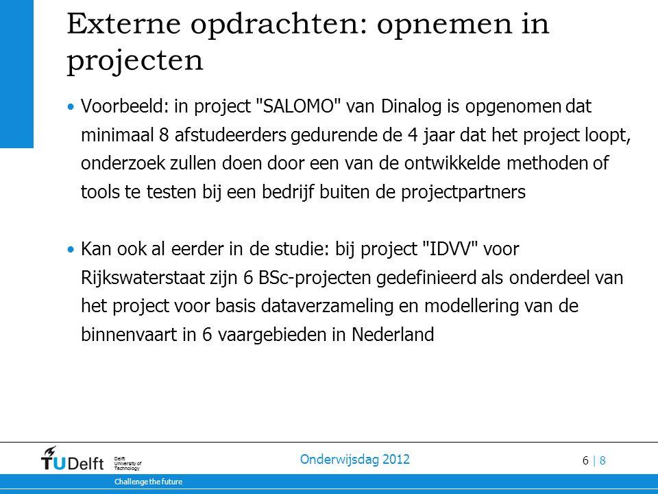 6 | 8 28-7-2014 Challenge the future Delft University of Technology 28-7-2014 Challenge the future Delft University of Technology Onderwijsdag 2012 Ex