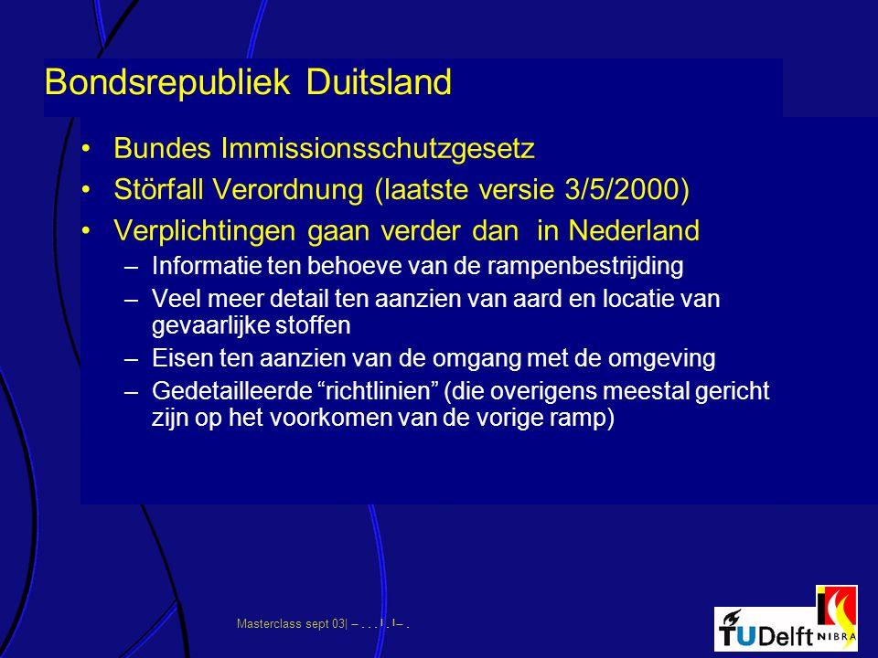 Masterclass sept 03|      Bondsrepubliek Duitsland Bundes Immissionsschutzgesetz Störfall Verordnung (laatste versie 3/5/2000) Verpli