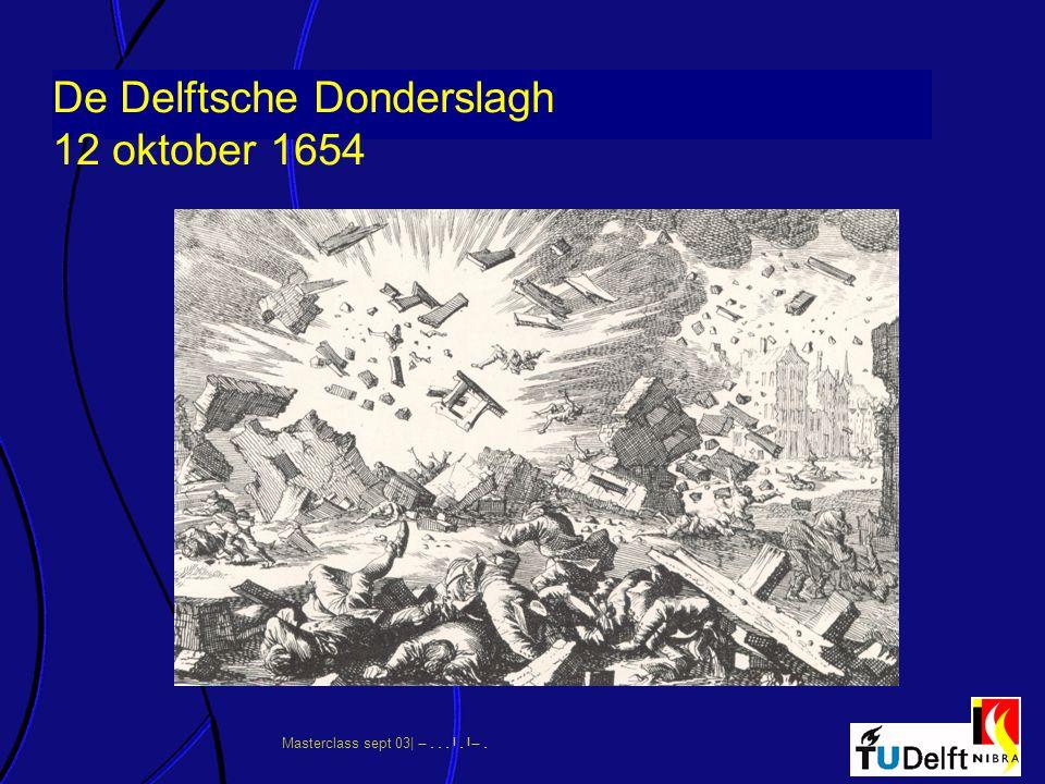 Masterclass sept 03|      De Delftsche Donderslagh 12 oktober 1654