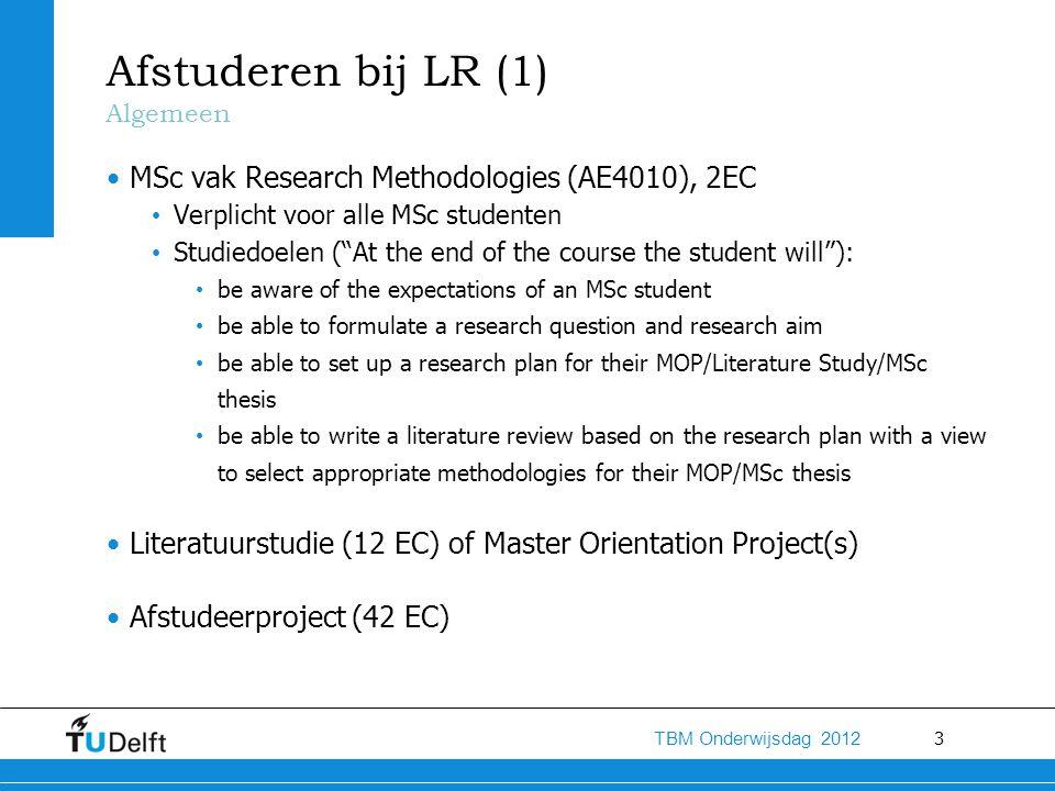 4 TBM Onderwijsdag 2012 Afstuderen bij LR (2) Persoonlijk Intake gesprek Vaststellen interesse Samenstellen vakkenpakket.