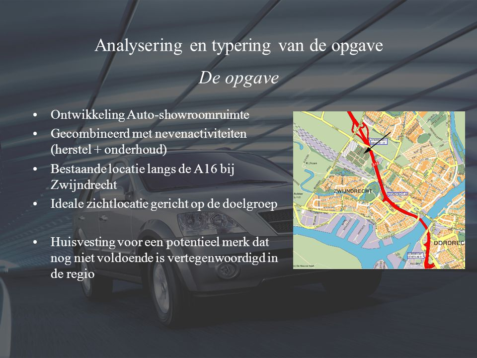 Leerplan Eindwerkstuk RE&H Automobielbedrijf langs de A16 Opsteller: Martijn Valkhof Datum: 22 april 2005 Bedrijventerrein Bakestein