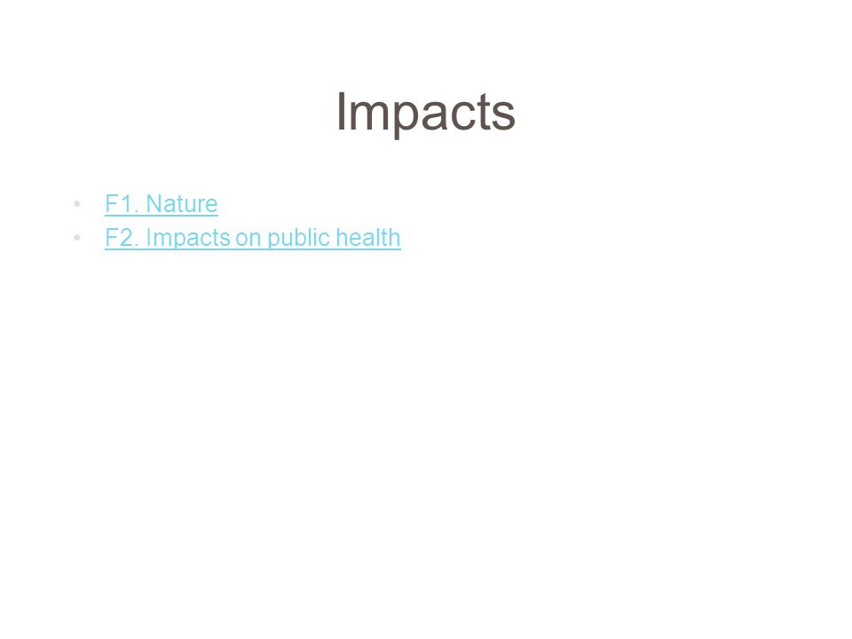 Impacts F1. Nature F2. Impacts on public health
