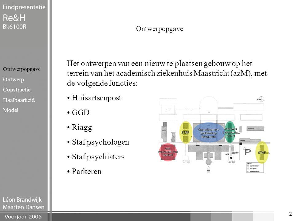 2 Ontwerpopgave Ontwerp Constructie Haalbaarheid Model Het ontwerpen van een nieuw te plaatsen gebouw op het terrein van het academisch ziekenhuis Maa