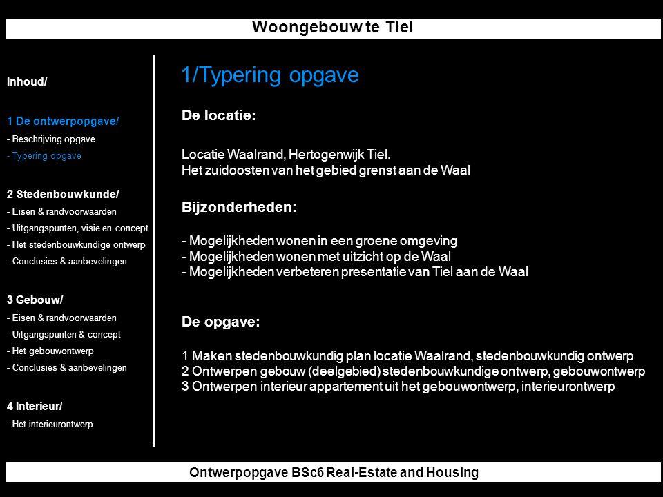 Woongebouw te Tiel Ontwerpopgave BSc6 Real-Estate and Housing De locatie: Locatie Waalrand, Hertogenwijk Tiel.