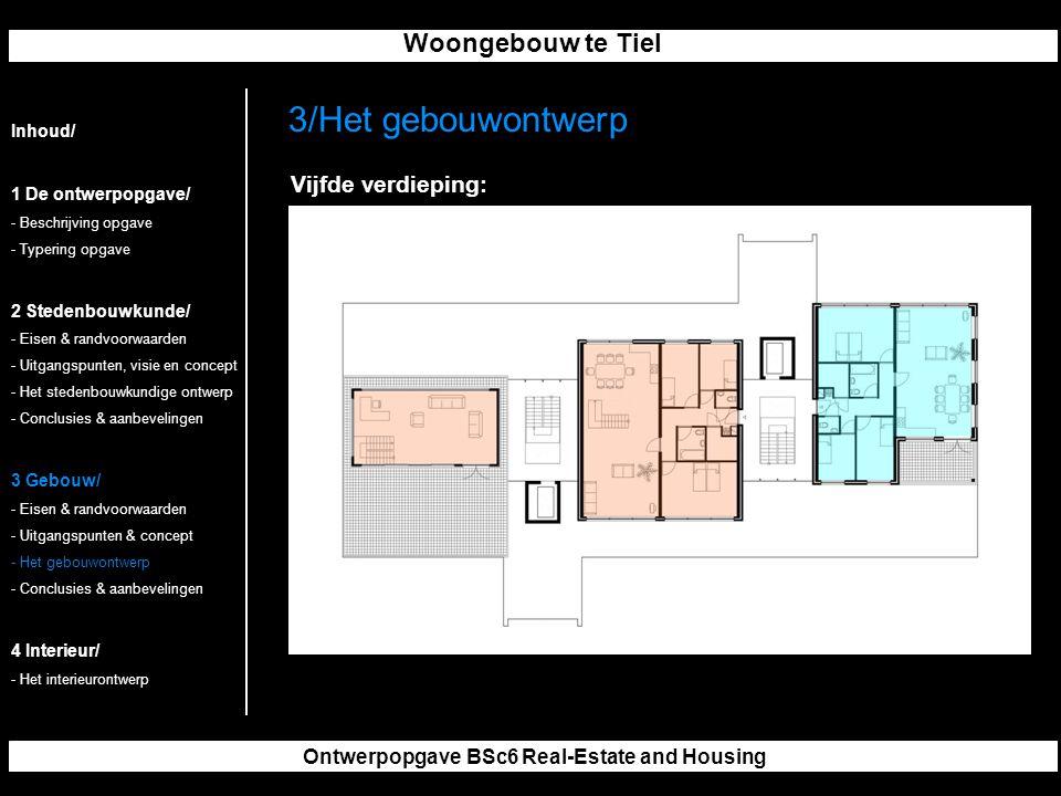Woongebouw te Tiel Ontwerpopgave BSc6 Real-Estate and Housing 3/Het gebouwontwerp Inhoud/ 1 De ontwerpopgave/ - Beschrijving opgave - Typering opgave 2 Stedenbouwkunde/ - Eisen & randvoorwaarden - Uitgangspunten, visie en concept - Het stedenbouwkundige ontwerp - Conclusies & aanbevelingen 3 Gebouw/ - Eisen & randvoorwaarden - Uitgangspunten & concept - Het gebouwontwerp - Conclusies & aanbevelingen 4 Interieur/ - Het interieurontwerp Vijfde verdieping: