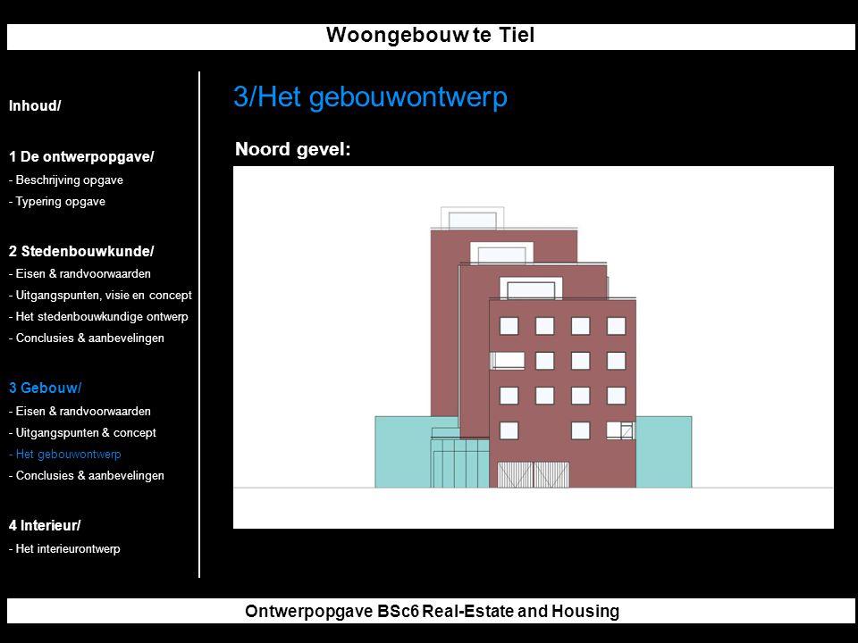 Woongebouw te Tiel Ontwerpopgave BSc6 Real-Estate and Housing 3/Het gebouwontwerp Inhoud/ 1 De ontwerpopgave/ - Beschrijving opgave - Typering opgave 2 Stedenbouwkunde/ - Eisen & randvoorwaarden - Uitgangspunten, visie en concept - Het stedenbouwkundige ontwerp - Conclusies & aanbevelingen 3 Gebouw/ - Eisen & randvoorwaarden - Uitgangspunten & concept - Het gebouwontwerp - Conclusies & aanbevelingen 4 Interieur/ - Het interieurontwerp Noord gevel: