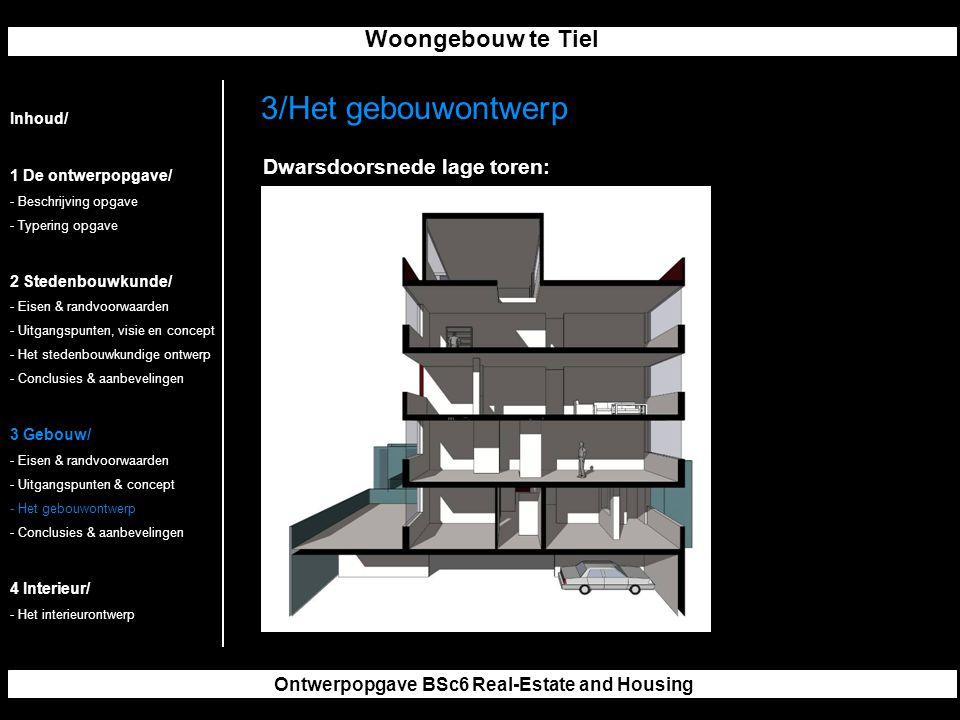 Woongebouw te Tiel Ontwerpopgave BSc6 Real-Estate and Housing 3/Het gebouwontwerp Inhoud/ 1 De ontwerpopgave/ - Beschrijving opgave - Typering opgave 2 Stedenbouwkunde/ - Eisen & randvoorwaarden - Uitgangspunten, visie en concept - Het stedenbouwkundige ontwerp - Conclusies & aanbevelingen 3 Gebouw/ - Eisen & randvoorwaarden - Uitgangspunten & concept - Het gebouwontwerp - Conclusies & aanbevelingen 4 Interieur/ - Het interieurontwerp Dwarsdoorsnede lage toren: