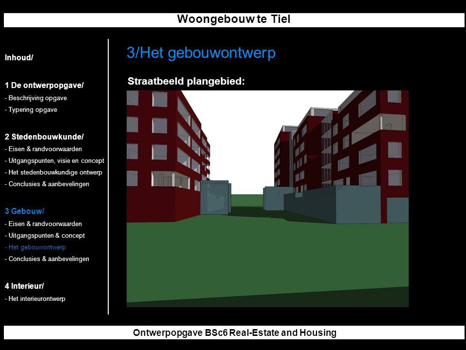 Woongebouw te Tiel Ontwerpopgave BSc6 Real-Estate and Housing 3/Het gebouwontwerp Inhoud/ 1 De ontwerpopgave/ - Beschrijving opgave - Typering opgave 2 Stedenbouwkunde/ - Eisen & randvoorwaarden - Uitgangspunten, visie en concept - Het stedenbouwkundige ontwerp - Conclusies & aanbevelingen 3 Gebouw/ - Eisen & randvoorwaarden - Uitgangspunten & concept - Het gebouwontwerp - Conclusies & aanbevelingen 4 Interieur/ - Het interieurontwerp Straatbeeld plangebied: