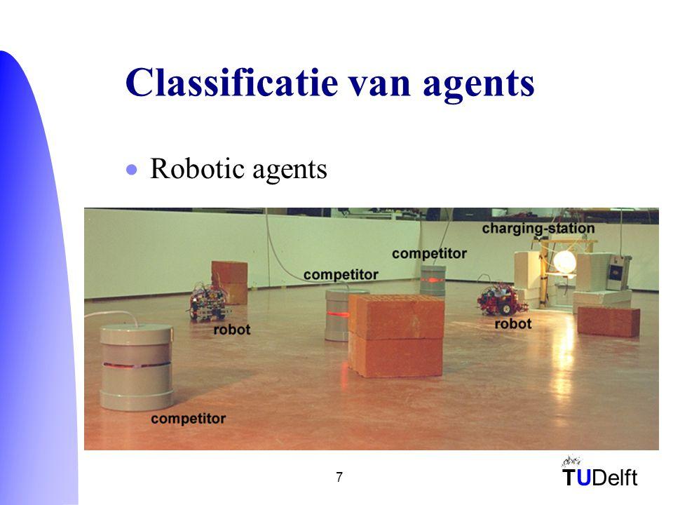 TUDelft 7 Classificatie van agents  Robotic agents
