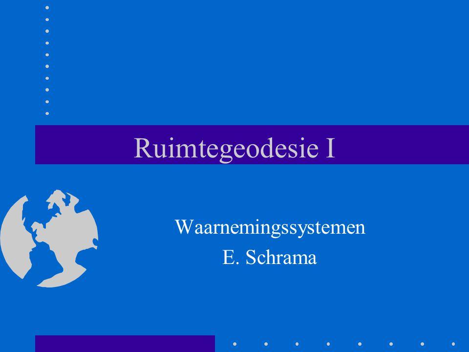 Ruimtegeodesie I Waarnemingssystemen E. Schrama