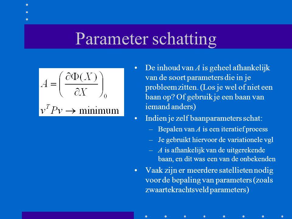 Parameter schatting De inhoud van A is geheel afhankelijk van de soort parameters die in je probleem zitten.