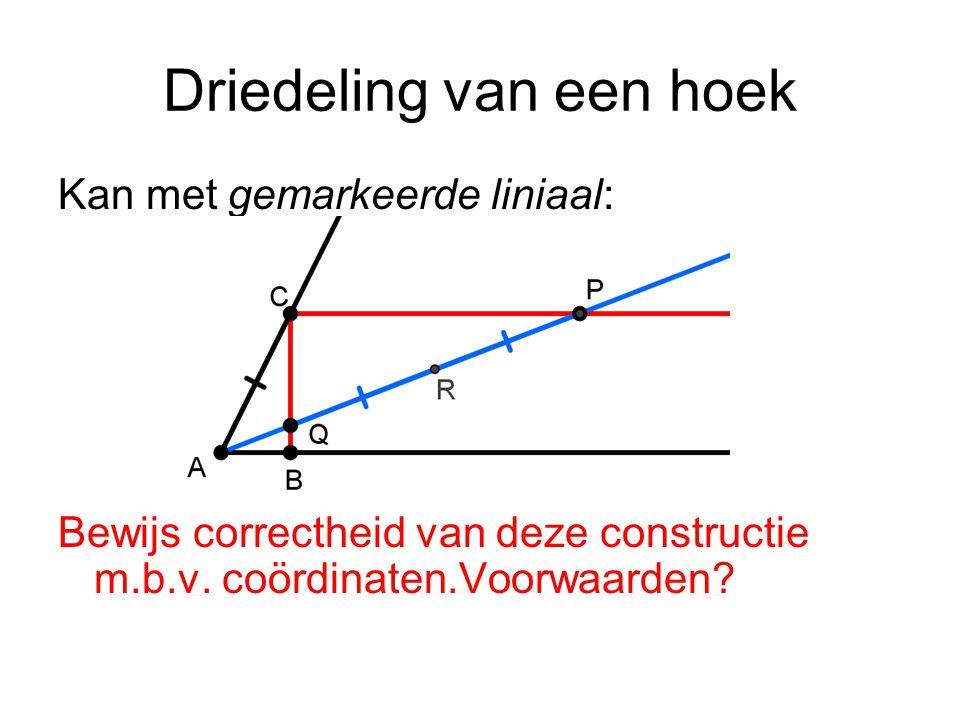 Driedeling van een hoek Kan met gemarkeerde liniaal: Bewijs correctheid van deze constructie m.b.v.