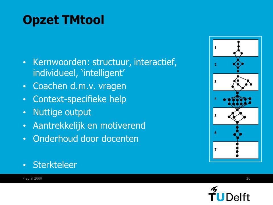 26 Opzet TMtool Kernwoorden: structuur, interactief, individueel, 'intelligent' Coachen d.m.v.