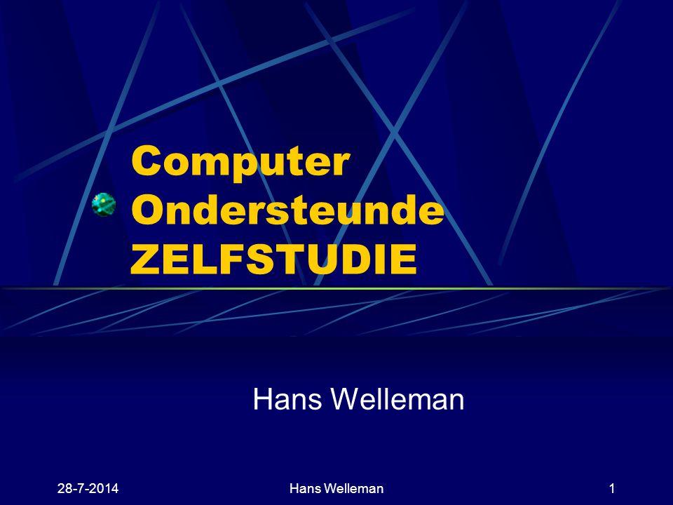28-7-2014Hans Welleman1 Computer Ondersteunde ZELFSTUDIE Hans Welleman