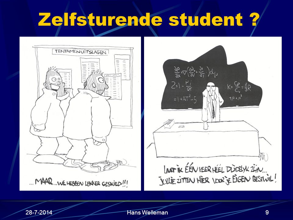 28-7-2014Hans Welleman9 Zelfsturende student ?