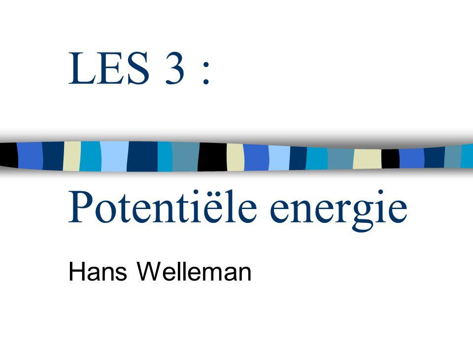 LES 3 : Potentiële energie Hans Welleman