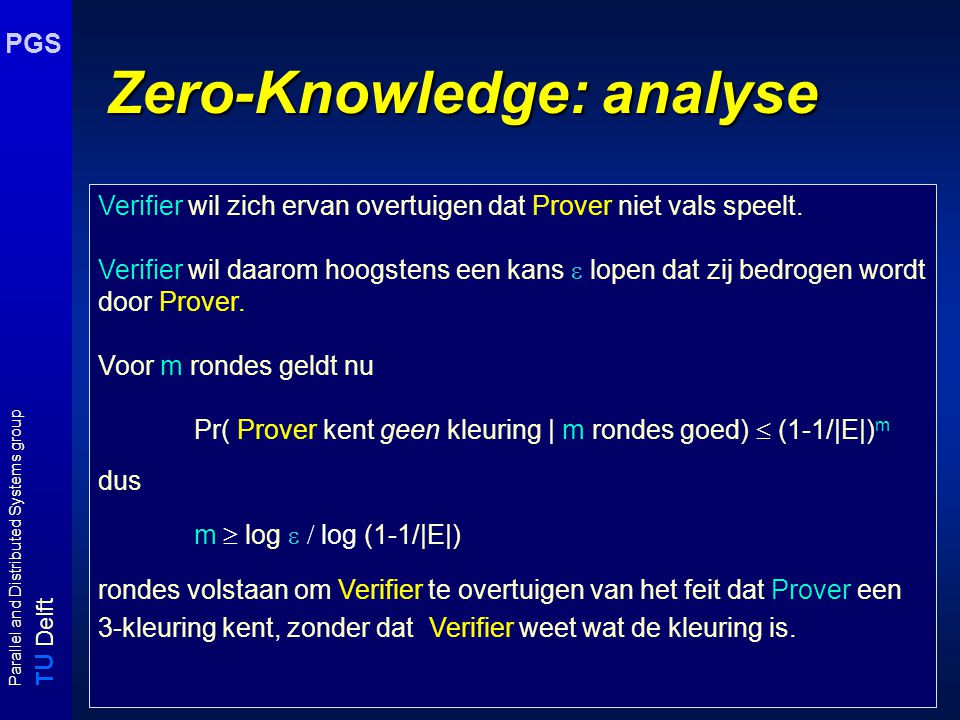 T U Delft Parallel and Distributed Systems group PGS Zero-Knowledge: analyse .