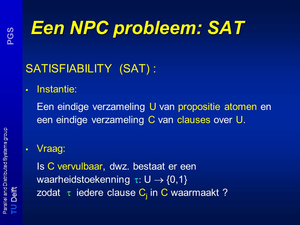 T U Delft Parallel and Distributed Systems group PGS SAT  NPC S.