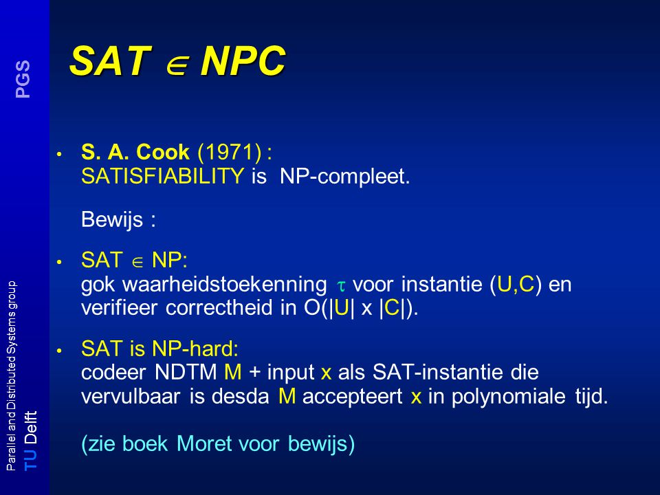 T U Delft Parallel and Distributed Systems group PGS SAT  NPC S.