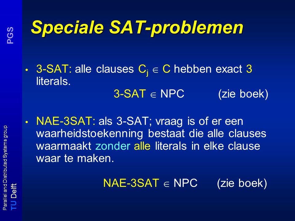 T U Delft Parallel and Distributed Systems group PGS Van 3-SAT naar VC (1) Vertex Cover (VC) - Instantie: een ongerichte graaf G = (V, E) en een K  Z + - Vraag: is er een subset V'  V met - |V'|  K en -  { v,w }  E [ v  V'  w  V' ]