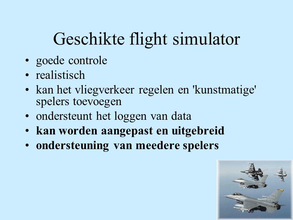 3 Geschikte flight simulator goede controle realistisch kan het vliegverkeer regelen en kunstmatige spelers toevoegen ondersteunt het loggen van data kan worden aangepast en uitgebreid ondersteuning van meedere spelers