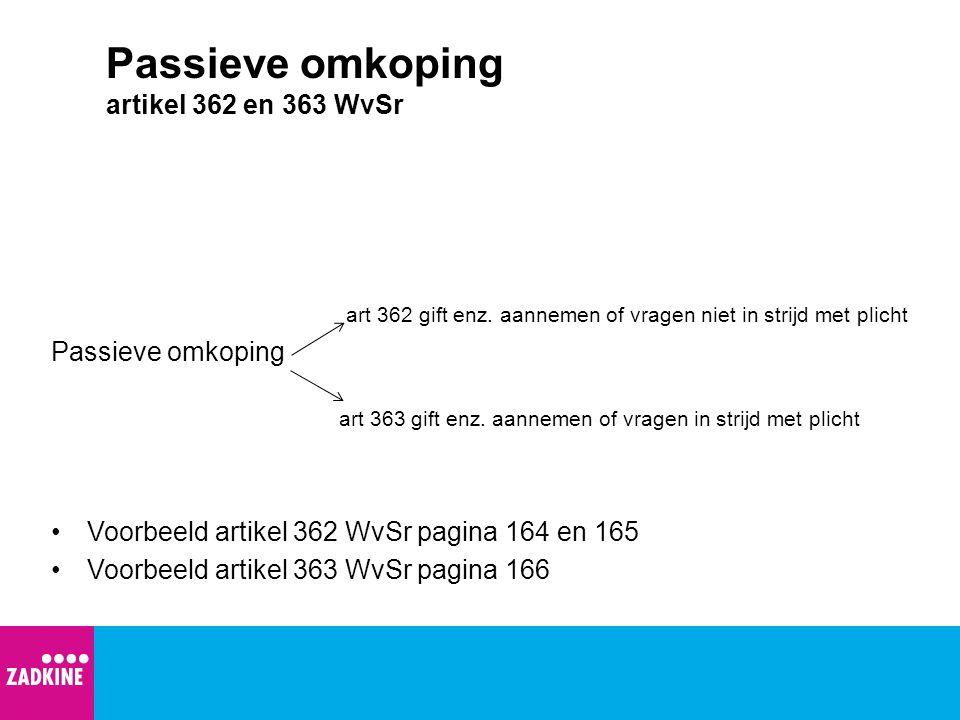 Passieve omkoping artikel 362 en 363 WvSr art 362 gift enz.