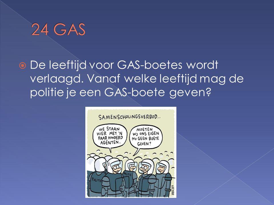  De leeftijd voor GAS-boetes wordt verlaagd.